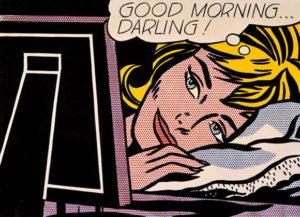 Good morning darling. Roy Lichtenstein